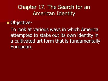 Chapter 17. The Search for an American Identity