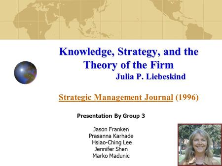 Knowledge, Strategy, and the Theory of the Firm Julia P. Liebeskind Knowledge, Strategy, and the Theory of the Firm Julia P. Liebeskind Strategic Management.