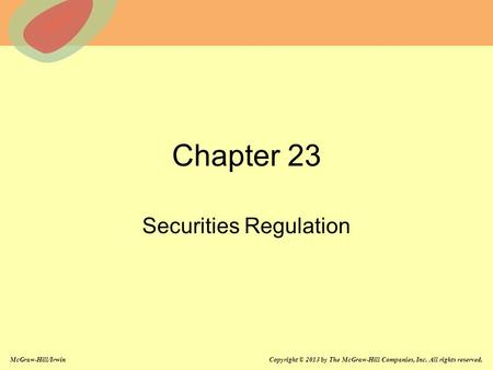 McGraw-Hill/Irwin Copyright © 2013 by The McGraw-Hill Companies, Inc. All rights reserved. Chapter 23 Securities Regulation.