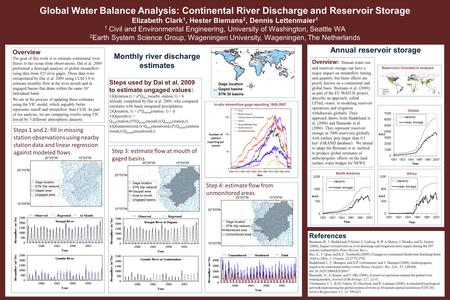 Locations Global Water Balance Analysis: Continental River Discharge and Reservoir Storage Elizabeth Clark 1, Hester Biemans 2, Dennis Lettenmaier 1 1.