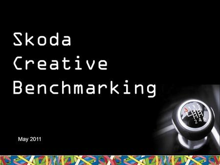 Skoda Creative Benchmarking May 2011. About Newspaper Creative Benchmarking.