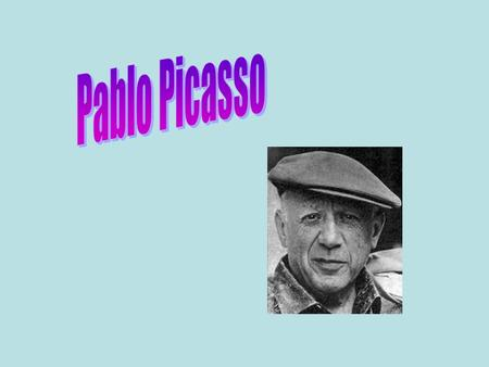Pablo Picasso Born October 25, 1881 - Died April 8, 1973 Spanish painter, draughtsman, and sculptor Best know for wide variety of style in his work –
