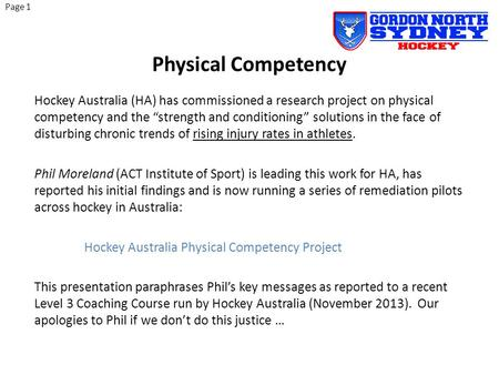 "Physical Competency Hockey Australia (HA) has commissioned a research project on physical competency and the ""strength and conditioning"" solutions in the."