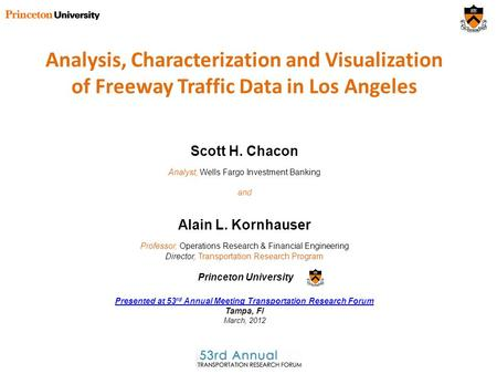 Analysis, Characterization and Visualization of Freeway Traffic Data in Los Angeles Alain L. Kornhauser Professor, Operations Research & Financial Engineering.