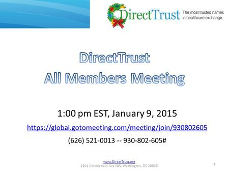 1101 Connecticut Ave NW, Washington, DC 20036 1:00 pm EST, January 9, 2015 https://global.gotomeeting.com/meeting/join/930802605 (626)