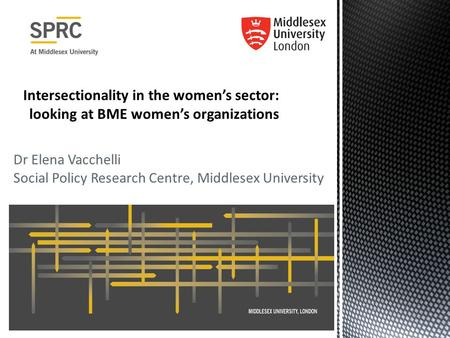 Dr Elena Vacchelli Social Policy Research Centre, Middlesex University.