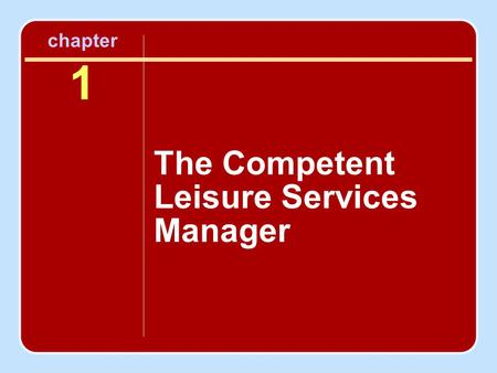Chapter 1 The Competent Leisure Services Manager.