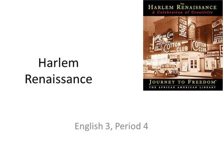 an overview of the harlem renaissance period The harlem renaissance, also known as the new negro movement and dating from approximately 1919 to 1935, is recognized as one of the most important and productive.