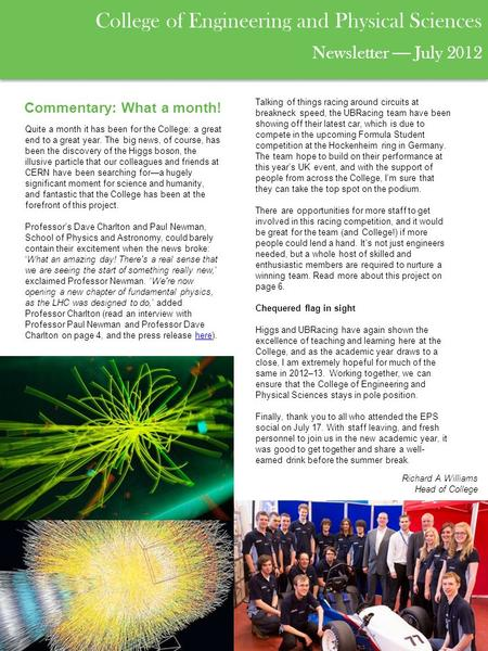 Commentary: What a month! College of Engineering and Physical Sciences Newsletter — July <strong>2012</strong> Quite a month it has been for the College: a great end to.