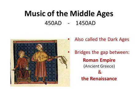 an introduction to the history of music during the middle ages Medieval music was an integral part of everyday life for the people of that time period music of the middle ages was especially popular during times of celebration and festivities.