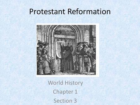 Protestant Reformation World History Chapter 1 Section 3.