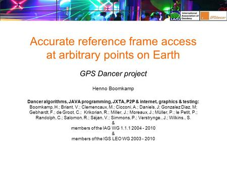 Accurate reference frame access at arbitrary points on Earth GPS Dancer project Henno Boomkamp Dancer algorithms, JAVA programming, JXTA, P2P & internet,