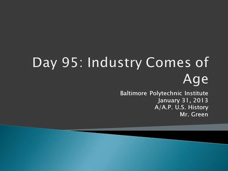 Baltimore Polytechnic Institute January 31, 2013 A/A.P. U.S. History Mr. Green.