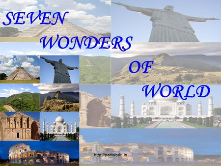 SEVEN WONDERS OF   WORLD http://pariworld.in.