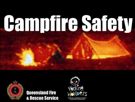 Campfire Safety Queensland Fire & Rescue Service.