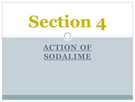 Section 4 Action of sodalime.
