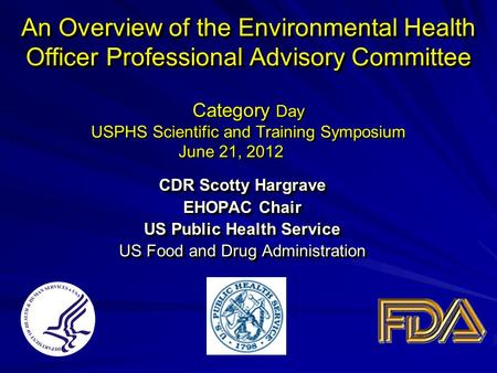 An Overview of the Environmental Health Officer Professional Advisory Committee An Overview of the Environmental Health Officer Professional Advisory Committee.