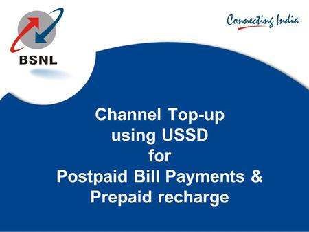 Background Collection of postpaid bills through Ctopup (Franchisee & Retailers) named as USSD-Ctopup Existing Ctopup uses OTA system for encryption of.