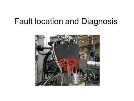 Fault location and Diagnosis