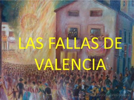 LAS FALLAS DE VALENCIA. The Fallas ( Falles in Valenciá ) are a common party in the city of Valencia. It has a very atractive power for the turism. This.