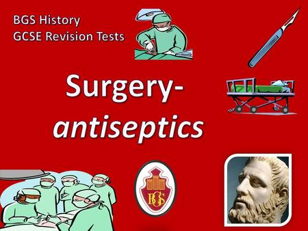 BGS History GCSE Revision Tests Surgery- antiseptics.