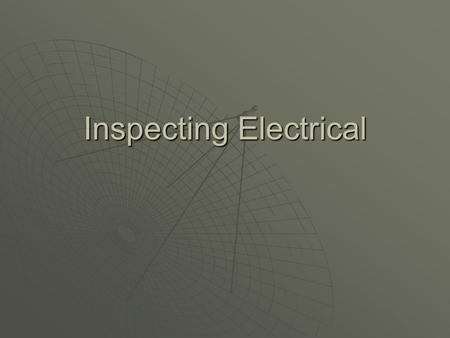 Inspecting Electrical. Inspection Includes:  Service entrance & masthead  Main panel and subpanels (if any)  Branch circuit wiring  Junction boxes,