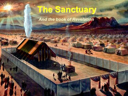 1 The Sanctuary And the book of Revelation. 2 Exodus 25:8 And let them make me a sanctuary; that I may dwell among them. And let them make me a sanctuary;