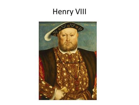 Henry VIII. King from 1509 – 1547 Second monarch of the House of Tudor Married six times (two of his wives beheaded) Leading role in the separation of.