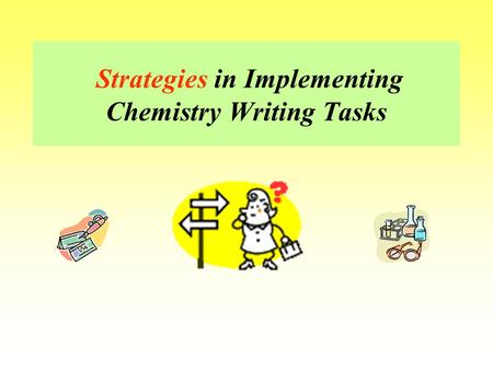 Strategies in Implementing Chemistry Writing Tasks.