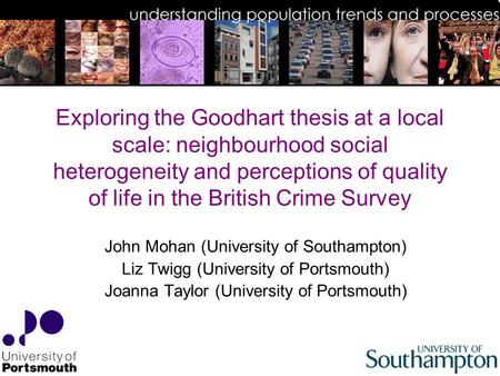 Exploring the Goodhart thesis at a local scale: neighbourhood social heterogeneity and perceptions of quality of life in the British Crime Survey John.