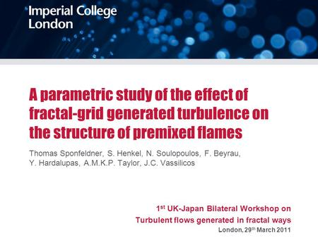 A parametric study of the effect of fractal-grid generated turbulence on the structure of premixed flames Thomas Sponfeldner, S. Henkel, N. Soulopoulos,