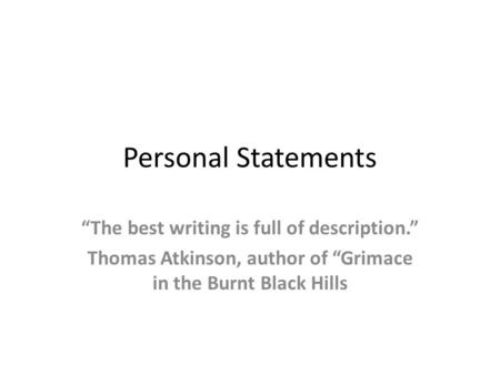 "Personal Statements ""The best writing is full of description."""