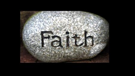"Faith. Genesis 22:1 Later God tested Abraham and called to him, ""Abraham!"" ""Yes, here I am!"" he answered."