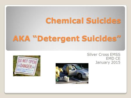 "Chemical Suicides AKA ""Detergent Suicides"""