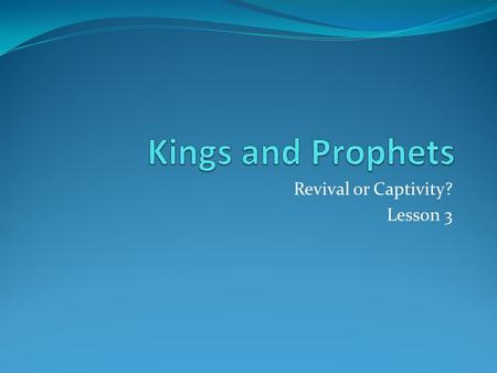 Revival or Captivity? Lesson 3. 2 Chronicles 29 Hezekiah's first year, first month, he opened the doors of God's temple He called the priests and Levites.