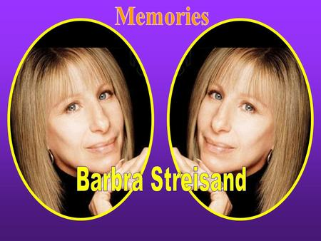 Memories Barbra Streisand.