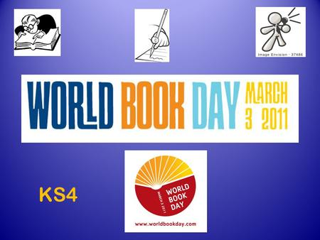 KS4. What is World Book Day? World Book Day is a worldwide celebration of books and reading. On this day we join hundreds of other countries in this celebration.