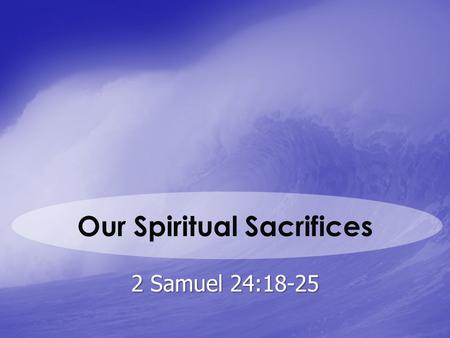 Our Spiritual Sacrifices
