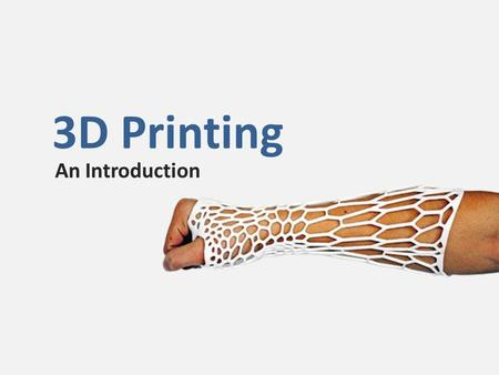 3D Printing An Introduction. Importance of 3D Printing In Education It provides teachers with 3D visual aids that they can use in their classroom.