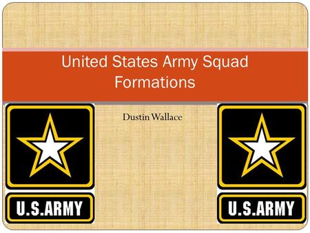 Dustin Wallace United States Army Squad Formations.