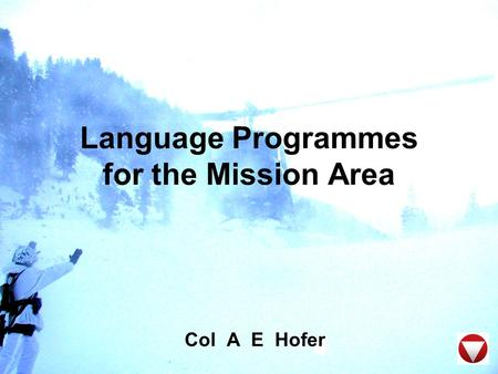 Language Programmes for the Mission Area Col A E Hofer.