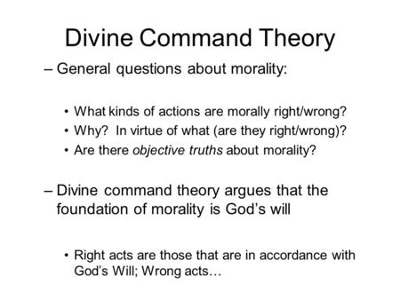 divine command theory people s moral standards right becau The heart of harper's essay is the claim that those who believe same-sex relationships to be morally wrong have to either 'show pretty clearly why homosexuality violates moral standards' or 'appeal to pure divine command theory' and say that homosexuality is wrong simply and solely because god says.