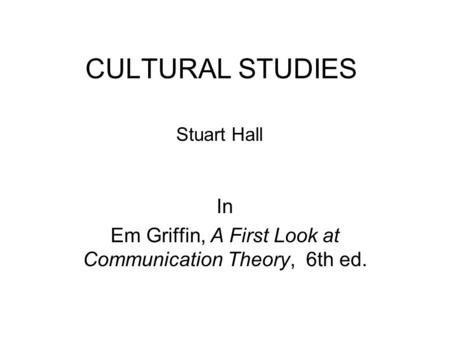 In Em Griffin, A First Look at Communication Theory, 6th ed.