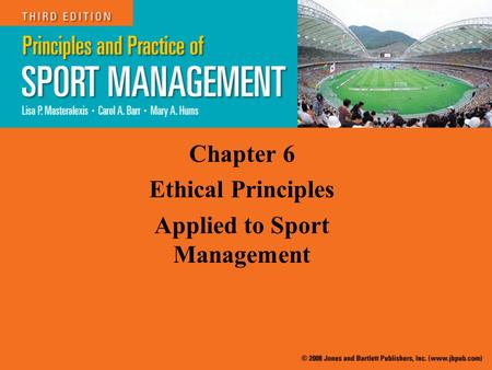 Chapter 6 Ethical Principles Applied to Sport Management.