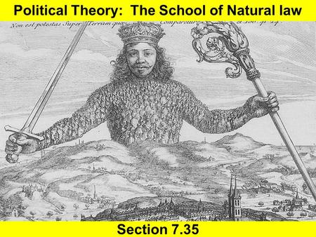 Section 7.35 Political Theory: The School of Natural law.