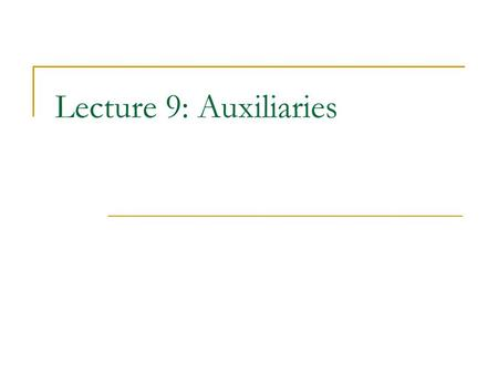 Lecture 9: Auxiliaries. 1. Classification of Auxiliaries As has been pointed out before, English verbs, in terms of their functions in forming verb phrases,