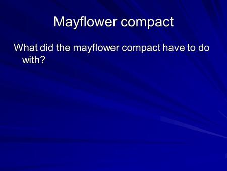 Mayflower compact What did the mayflower compact have to do with?