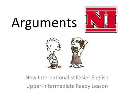 Arguments New Internationalist Easier English Upper-Intermediate Ready Lesson.