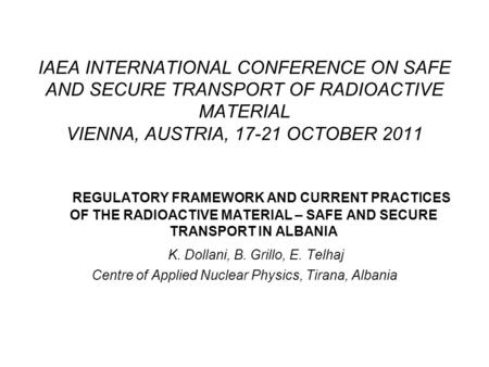 IAEA INTERNATIONAL CONFERENCE ON SAFE AND SECURE TRANSPORT OF RADIOACTIVE MATERIAL VIENNA, AUSTRIA, 17-21 OCTOBER 2011 REGULATORY FRAMEWORK AND CURRENT.