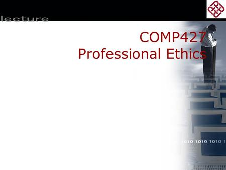 COMP427 Professional Ethics